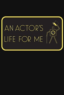 An Actor's Life for Me